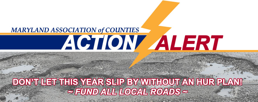 MACo Action Alert - Fund All Local Roads